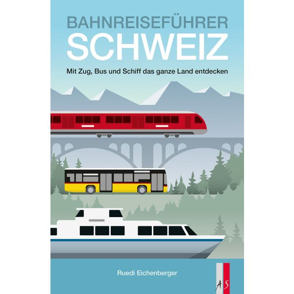 Bahnreiseführer Schweiz