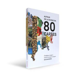 Livre Autour de la Suisse en 80 cartes